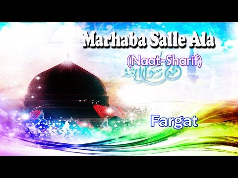 Marhaba Salle Ala ☪☪ Latest Naat Sharif New Videos ☪☪ Fargat [HD]