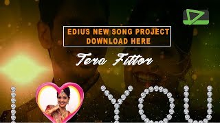 EDIUS NEW WEDDING SONG PROJECT 7 8 9 || TERA FITOOR || 2018|| DOWNLOAD HERE
