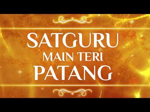 Most Popular Full Song Satguru Main Teri Patang Hawa Vich Uddi Jawangi - Shabad 2017