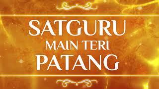 Most Popular Full Song Satguru Main Teri Patang Hawa Vich Uddi Jawangi - Shabad 2017