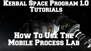 Kerbal Space Program 1.0: How To Use The Mobile Processing Lab