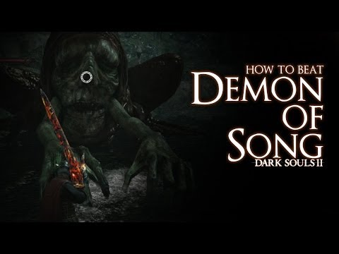 How to Beat the Demon of Song boss - Dark Souls 2