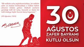30 Ağustos Zafer Bayramı   Büyük Taarruz    Kurtuluş Savaşından Zafere   Ne Mutlu Türküm Diyene