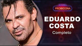 Eduardo Costa (Resenha Proibidona) #AoVivo Léo Dias / Dedé Galvão