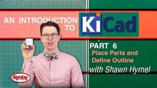 مقدمة KiCad – الجزء 6: مكان أجزاء وتحديد الخطوط العريضة | DigiKey