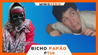 Bicho Papão  / Minissérie ( PT16 )