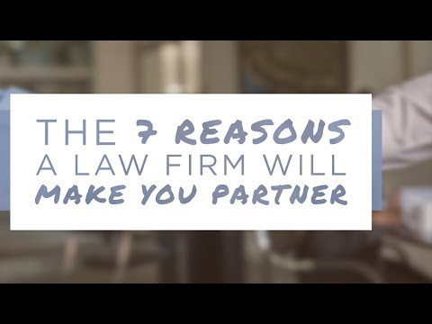 The Only 7 Reasons a Law Firm Will Make You Partner
