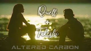 Altered Carbon: Quellcrist  ❤ Takeshi