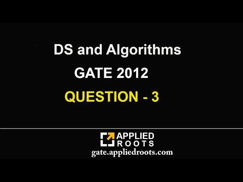 DS and Algorithms (GATE 2012 QUESTION 3)