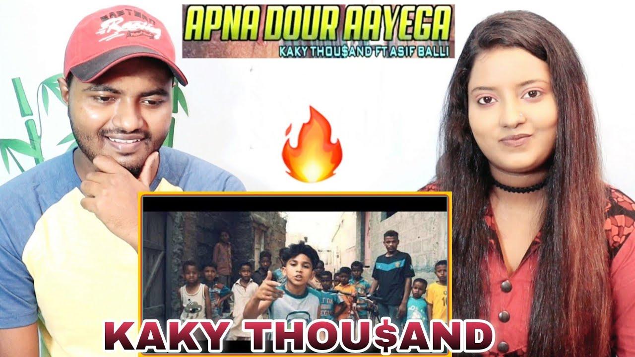Indian Reaction On KAKY THOU$AND '' Apna Dour Aayega ''   ft ASIF BALLI