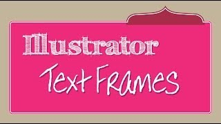 Make Text Boxes in Illustrator - Create Colorful Frames for Text