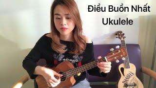 [Ukulele Cover] Điều Buồn Nhất - Kai Đinh (cover: Dung Nguyen)