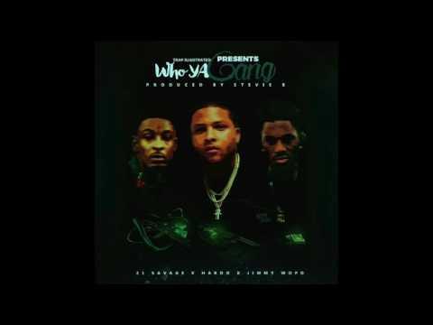 "Hardo ""Who Ya Gang"" Feat. 21 Savage + Jimmy Wopo Prod By Stevie B"