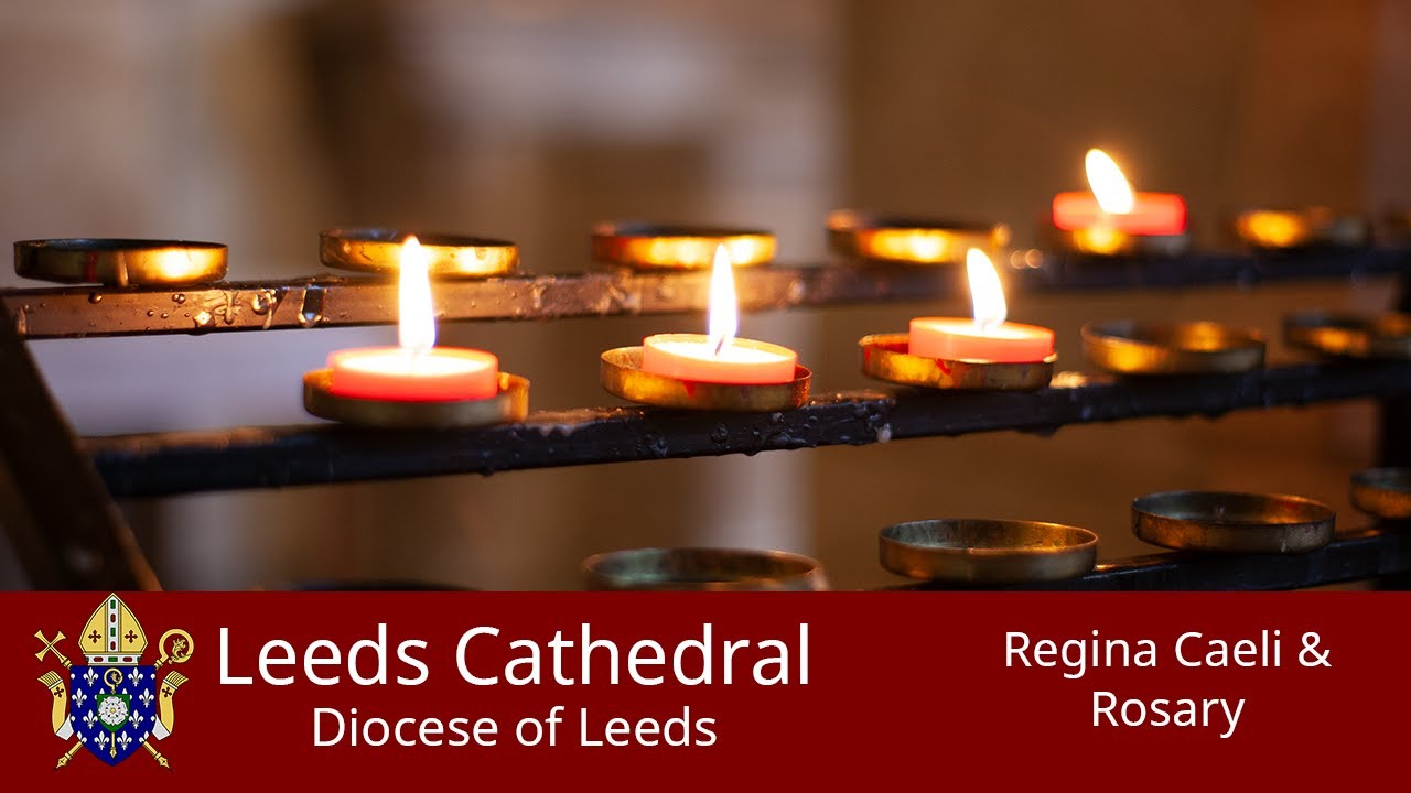 Leeds Cathedral Regina Caeli and Rosary Monday 04-05-2020
