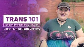Trans 101: Neurodiversity