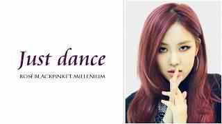 Gambar cover Rosé (BLACKPINK) - Just Dance ft. MILLENIUM  [Han/Rom/Eng]