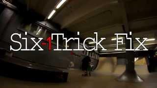 Six-1 Trick Fix