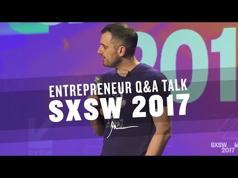 ENTREPRENEUR Q&A TALK WITH GARYVEE | SXSW 2017