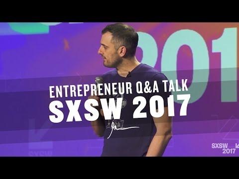 ENTREPRENEUR Q&A TALK WITH GARYVEE | SXSW 2017