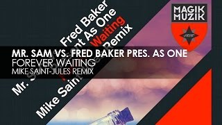 Mr. Sam vs. Fred Baker Present As One - Forever Waiting (Mike Saint-Jules Remix)