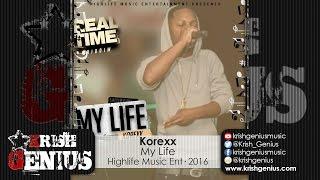 Korexx - My Life [Real Time Riddim] September 2016