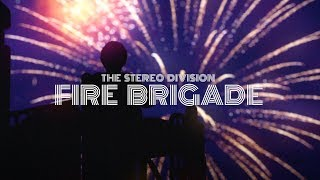 The Stereo Division - Fire Brigade