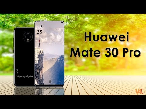 Huawei Mate 30 Pro Official Look, Launch Date, Price, Specs, Camera, Features, Trailer, Leaks