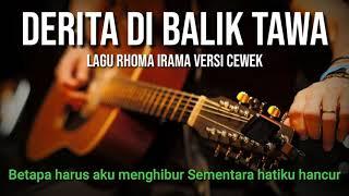 Download DERITA DI BALIK TAWA RHOMA IRAMA (NADA CEWEK)