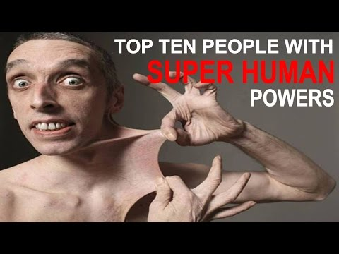Top 10 Humans with Super Powers you Won't Believe