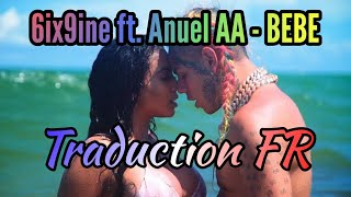 6ix9ine ft. Anuel AA - BEBE  [Traduction et Paroles]