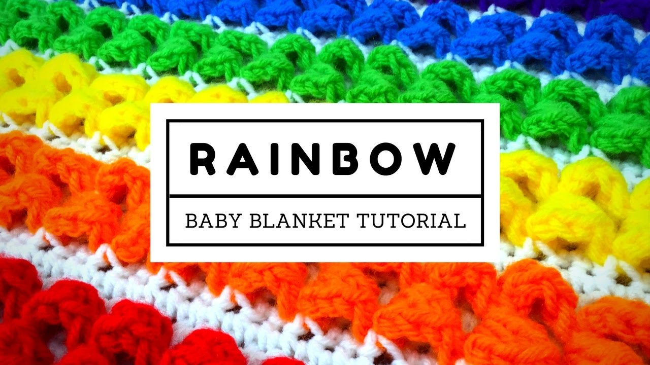 Rainbow Baby Blanket Tutorial Youtube