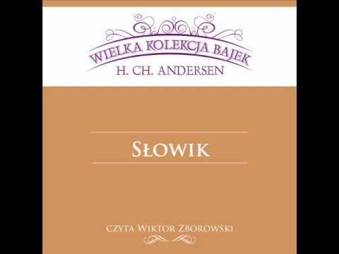 Wielka Kolekcja Bajek * Hans Christian Andersen * Słowik * czyta Wiktor Zborowski