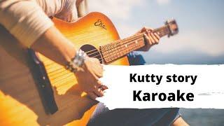 kuttty story ( karaoke with lyrics )