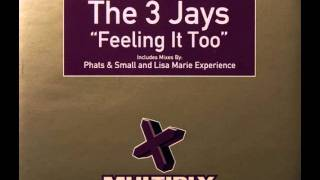 The 3 Jays - Feeling It Too