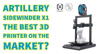 Artillery Sidewinder X1 The Best 3D Printer on The Market?