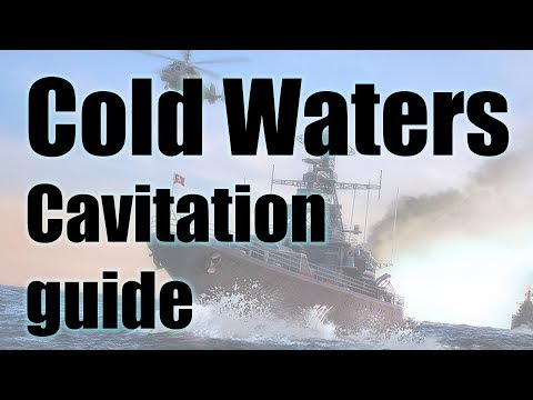 Cold Waters - Cavitation guide