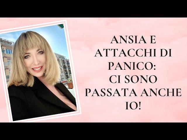 ANSIA E ATTACCHI DI PANICO: CI SONO PASSATA ANCHE IO! + come ho strutturato il mio percorso
