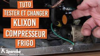 Comment tester et changer le klixon du compresseur d'un frigo