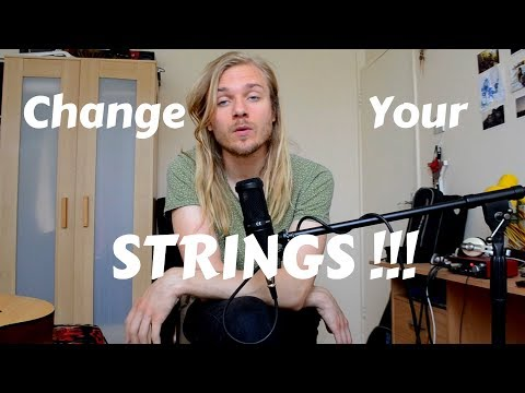 CHANGE YOUR STRINGS !