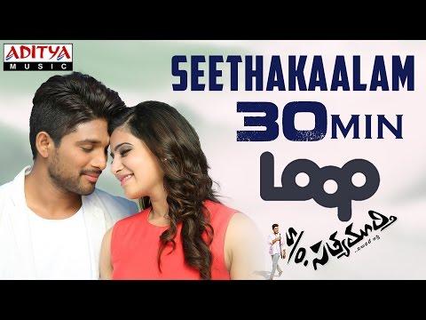Seethakaalam Full Song ★ 30 Mins Loop ★ S/O Satyamurthy Songs - Allu Arjun, Samantha, Nithya Menon