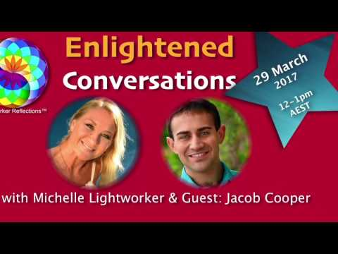 Enlightened Conversations S2 with Michelle Lightworker & Guest: Jacob Cooper