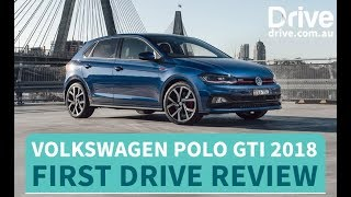 Volkswagen Polo GTI 2018 First Drive Review | Drive.com.au