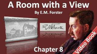Chapter 08 - A Room with a View by E. M. Forster - Medieval