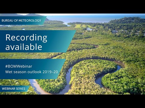 BOM Webinar 21 November 2019: Wet Season Outlook 2019–20