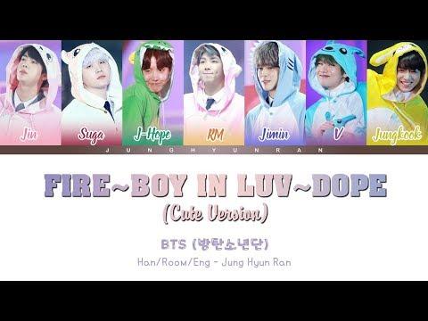 BTS (방탄소년단) - FIRE + BOY IN LUV + DOPE (Cute .Ver)   Han-Rom-Eng   Color Coded Lyrics