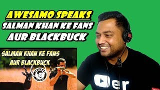 Indian Reacts To SALMAN KHAN KE FANS AUR BLACKBUCK | AWESAMO SPEAKS | Indian Reactions