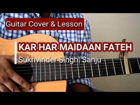 Kar Har Maidaan Fateh | Sanju | Guitar Cover & Lesson | Sukhvinder Singh