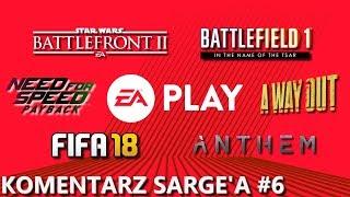 NFS: Payback, FIFA 18, SW: Battlefront II i inne gry na EA Play 2017 | Komentarz Sarge'a #6