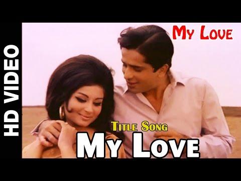 "My Love Title Song   ""My Love"" Movie Song   Shashi Kapoor, Sharmila Tagore, Sangeeta Thakur"