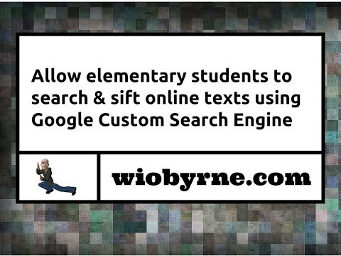 Allow Elementary Students to Search & Sift Online Texts Using Google Custom Search Engine
